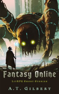Fantasy Online by A.T. Gilbert