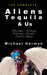 Aliens, Tequila & Us by Michael Herman