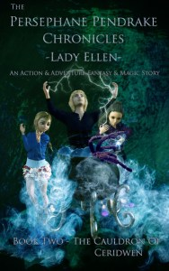The Persephane Pendrake Chronicles-Two-The Cauldron Of Ceridwen by Lady Ellen