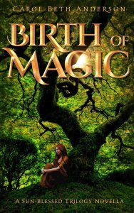 Birth of Magic by Carol Beth Anderson