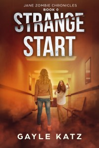 Strange Start (Jane Zombie Chronicles Book 0) by Gayle Katz