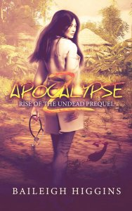 Apocalypse Z - Prequel by Baileigh Higgins