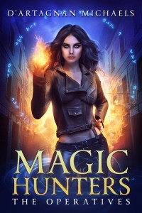 Magic Hunters: The Operatives by D'Artagnon Michaels