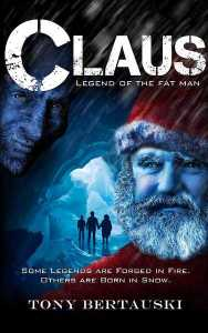 Claus: Legend of the Fat Man by Tony Bertauski