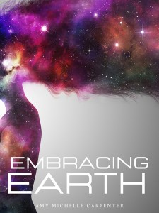 Embracing Earth by Amy Michelle Carpenter