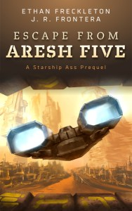 Escape from Aresh Five by J. R. Frontera and Ethan Freckleton