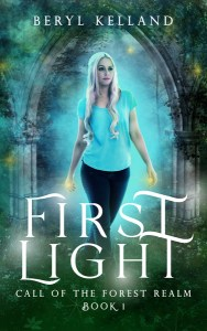 First Light: Call of the Forest Realm, Book I by Beryl Kelland