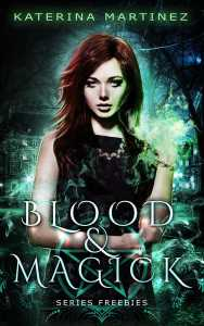 Blood and Magick Freebie Stories by Katerina Martinez