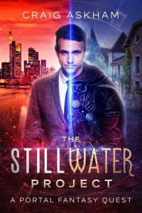 The Stillwater Project: A Portal Fantasy Quest by Craig Askham