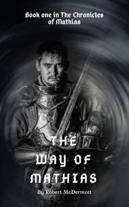 The Way of Mathias by Robert McDermott