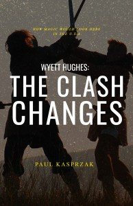 Wyett Hughes: The Clash Changes by Paul Kasprzak