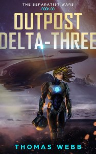 Outpost Delta-Three by Thomas Webb