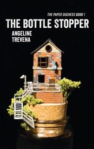 The Bottle Stopper by Angeline Trevena