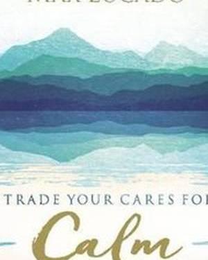 TRADE YOUR CARES FOR CALM HC