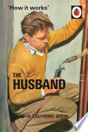Ladybird How it Works: The Husband