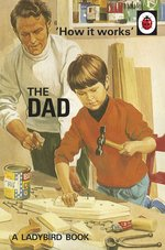 Ladybird How it Works: The Dad