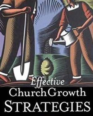 EFFECTIVE CHURCH GROWTH STRATE
