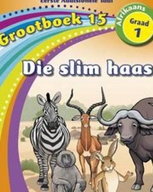 Nuwe Alles-in-Een Graad 1 Afrikaans Eerste Addisionele Taal Grootboek 15 : Die slim haas