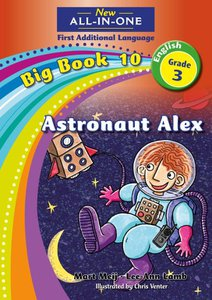New All-in-One Grade 3 English First Additional Language Big Book 10 : Astronaut Alex
