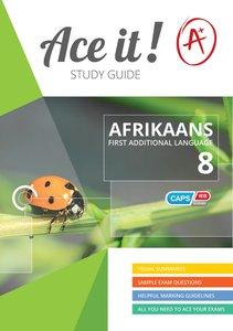 Ace It! - Afrikaans (FAL) - Gr 8