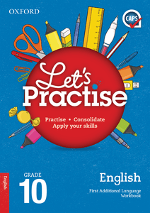 Oxford Let's Practise English First Additional Language Grade 10 Practice Book