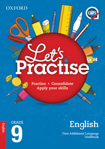 Oxford Let's Practise English First Additional Language Grade 9 Practice Book