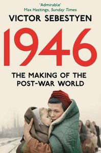 1946: THE MAKING OF THE MODERN WORLD PB
