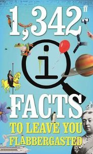 1,342 QI FACTS TO LEAVE YOU FLABBERGASTE