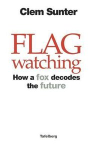 Flagwatching: How a fox decodes the future