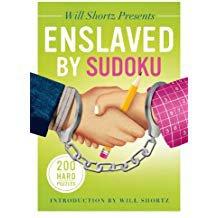 WILL SHORTZ PRESENTS ENSLAVED BY SUDOKU