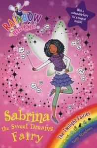 Rainbow Magic : The Twilight Fairies : Sabrina The Sweet Dreams Fairy
