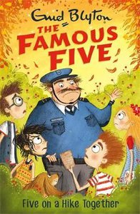 The Famous Five: Five On A Hike Together: Book 10