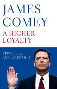 A HIGHER LOYALTY:TRUTH,LIES & LEADERSHIP