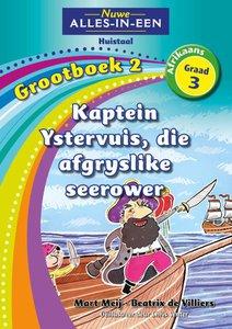 Nuwe Alles-in-Een Graad 3 Grootboek 2 : Kaptein Ystervuis, die afgryslike seerower