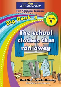 New All-in-One Grade 3 English First Additional Language Big Book 4 : The school clothes that ran away