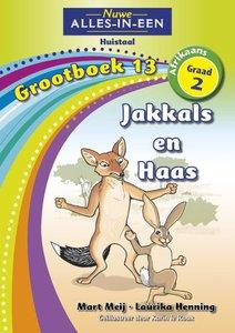 Nuwe Alles-in-Een Graad 2 Afrikaans Huistaal Grootboek 13 : Jakkals en Haas