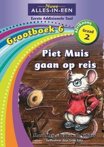 Nuwe Alles-in-Een Graad 2 Afrikaans Eerste Addisionele Taal Grootboek 6 : Piet Muis gaan op reis