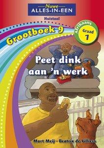 Nuwe Alles-in-Een Graad 1 Afrikaans Huistaal Grootboek 9 : Peet dink aan 'n werk
