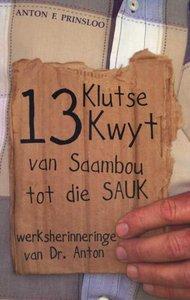 13 Klutse kwyt: van Saambou tot die SAUK, werksherinneringe van dr. Anton
