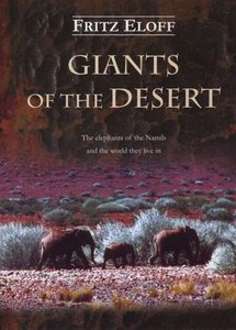Giants of the desert: The elephants of the Namib and the world they live in