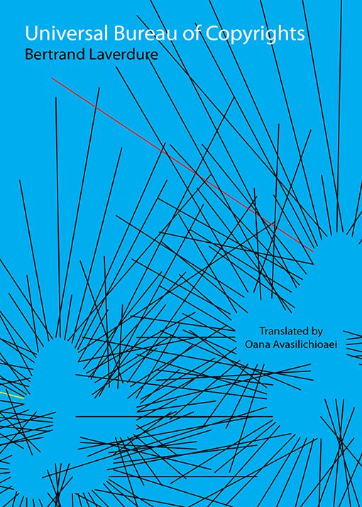 Universal Bureau of Copyrights by Bertrand Laverdure, Translated by Oana Avasilichioaei