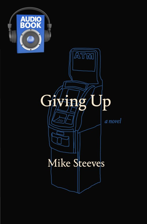 Giving Up Mike Steeves Audiobook Cover