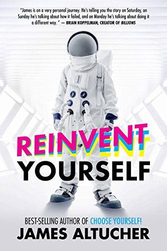 Reinvent yourself - James Altucher