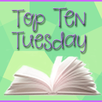 #TopTenTuesday: Ten Books I Love and Haven't Talked about In Awhile…