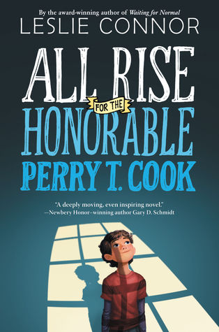 A Middle Grade Marvel: ALL RISE FOR THE HONORABLE PERRY T. COOK