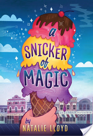 Sacred Stories & Melted Ice Cream: A Snicker of Magic (2014) by Natalie Lloyd
