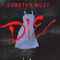 Dorothy's Back in Oz: Review–Dorothy Must Die (2014) by Danielle Paige