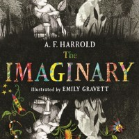 The Power of Imaginary Friends: The Imaginary (Review) by A.F. Harrold, illustr., Emily Gravett