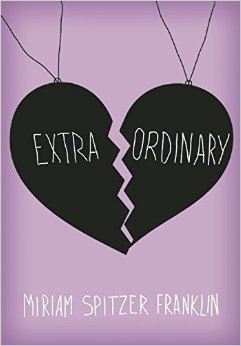 ARC Middle Grade Review: Extraordinary (2015) by Miriam Spitzer Franklin