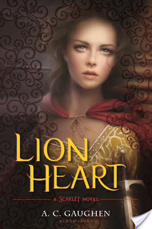 Goodbye, Scarlet & Robin: Lion Heart (2015) by A.C. Gaughen